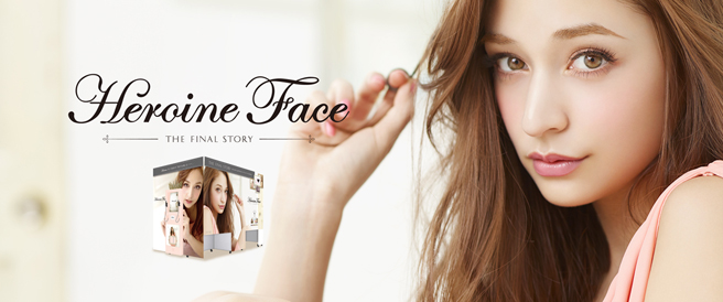 Heroine Face THE FINAL STORY